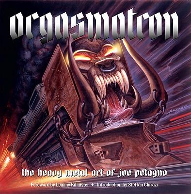 Orgasmatron By Petagno, Joe/ Kilmister, Lemmy (FRW)/ Chirazi, Steffan (INT)